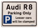Audi R8 Car Owners Gift| New Parking only Sign | Metal face Brushed Aluminium Audi R8 Model